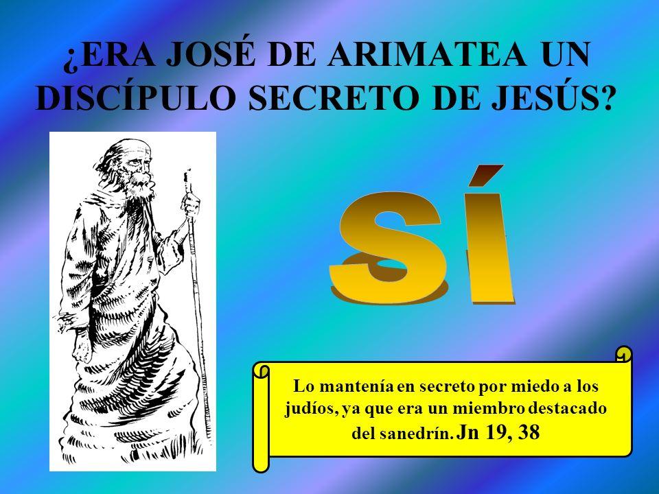 ¿ERA JOSÉ DE ARIMATEA UN DISCÍPULO SECRETO DE JESÚS