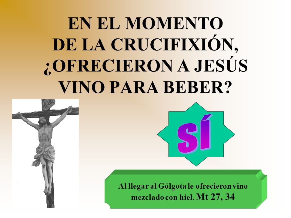 EN EL MOMENTO DE LA CRUCIFIXIÓN, ¿OFRECIERON A JESÚS VINO PARA BEBER