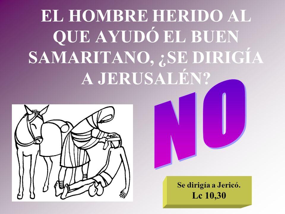 EL HOMBRE HERIDO AL QUE AYUDÓ EL BUEN SAMARITANO, ¿SE DIRIGÍA A JERUSALÉN