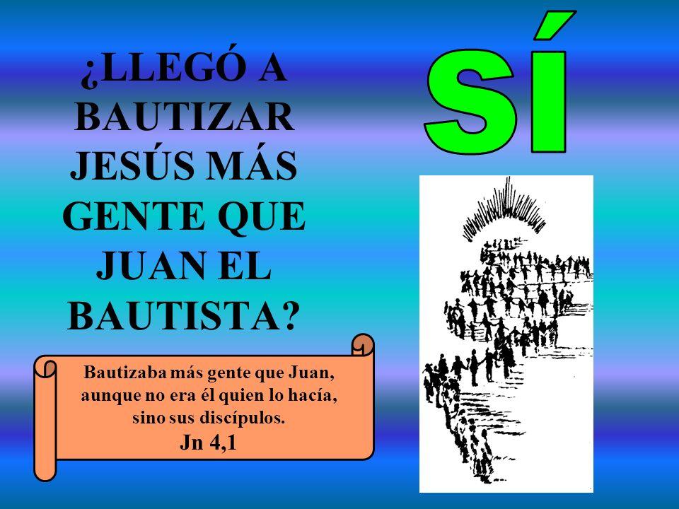 ¿LLEGÓ A BAUTIZAR JESÚS MÁS GENTE QUE JUAN EL BAUTISTA