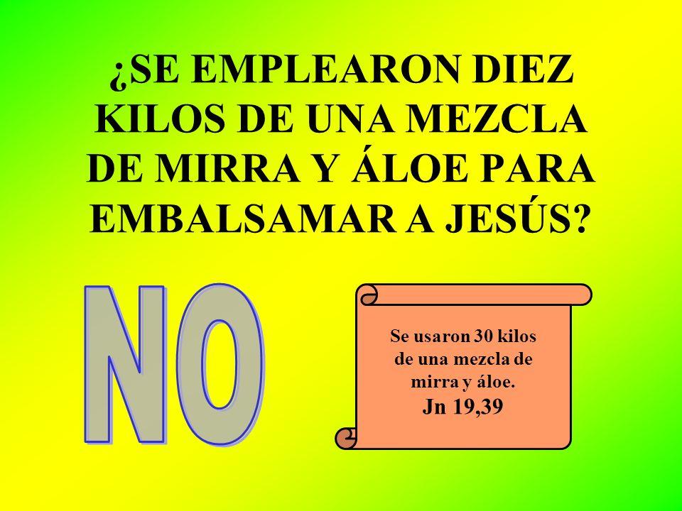 ¿SE EMPLEARON DIEZ KILOS DE UNA MEZCLA DE MIRRA Y ÁLOE PARA EMBALSAMAR A JESÚS