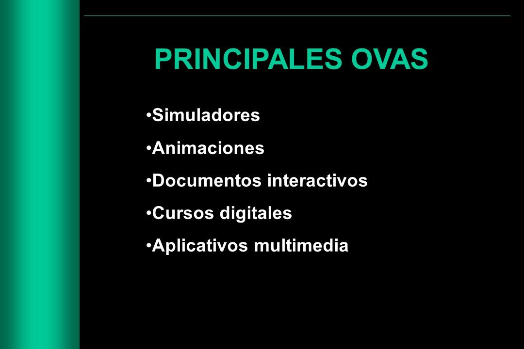 PRINCIPALES OVAS Simuladores Animaciones Documentos interactivos