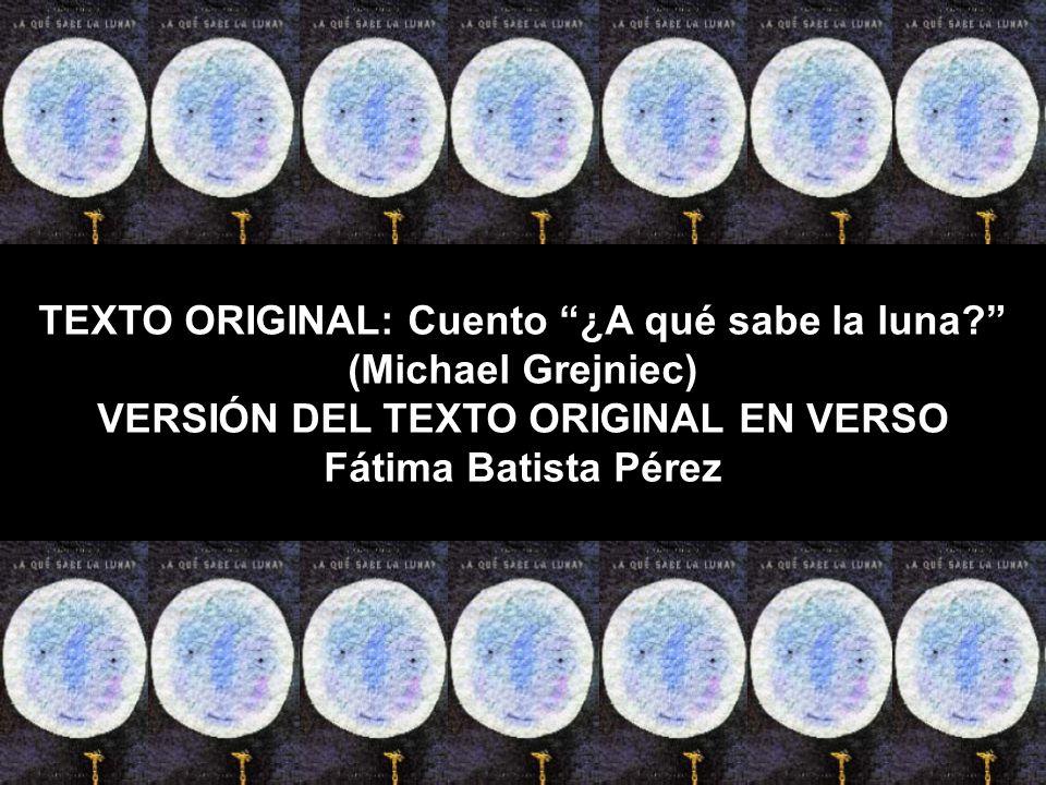 TEXTO ORIGINAL: Cuento ¿A qué sabe la luna (Michael Grejniec)