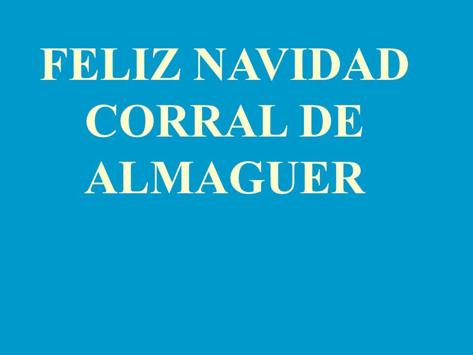 FELIZ NAVIDAD CORRAL DE ALMAGUER