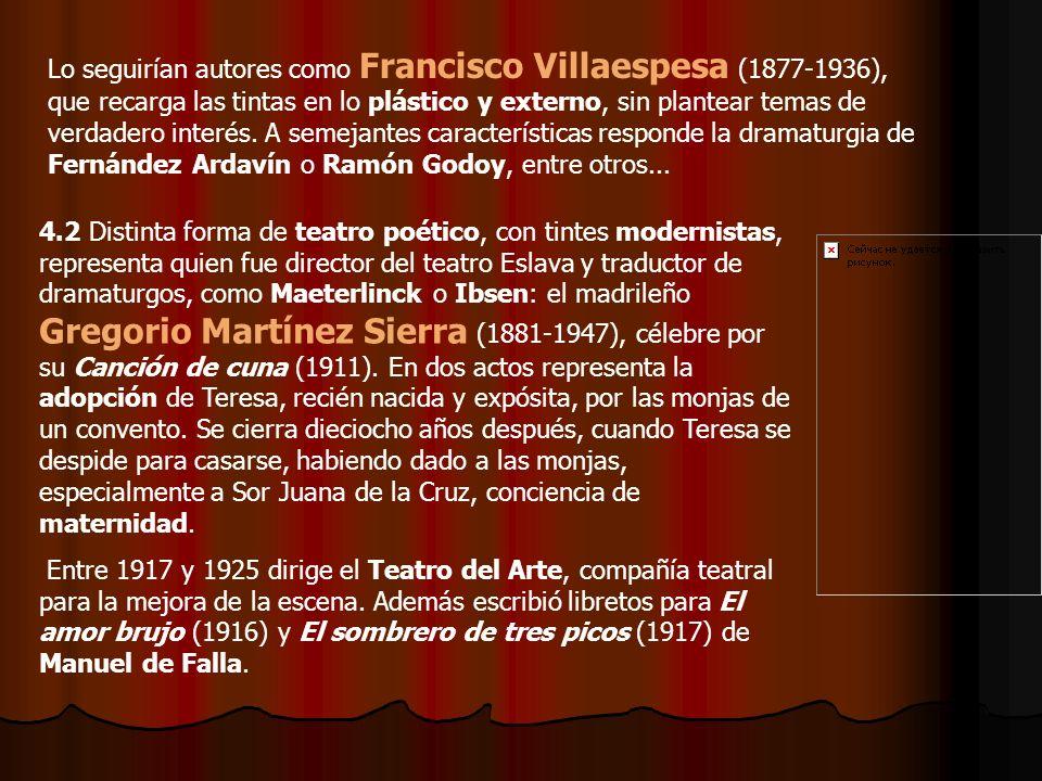 Lo seguirían autores como Francisco Villaespesa (1877-1936), que recarga las tintas en lo plástico y externo, sin plantear temas de verdadero interés. A semejantes características responde la dramaturgia de Fernández Ardavín o Ramón Godoy, entre otros...