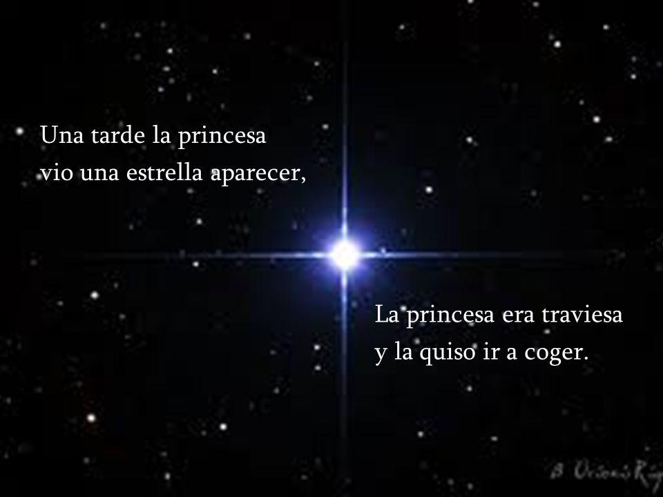Una tarde la princesa vio una estrella aparecer,