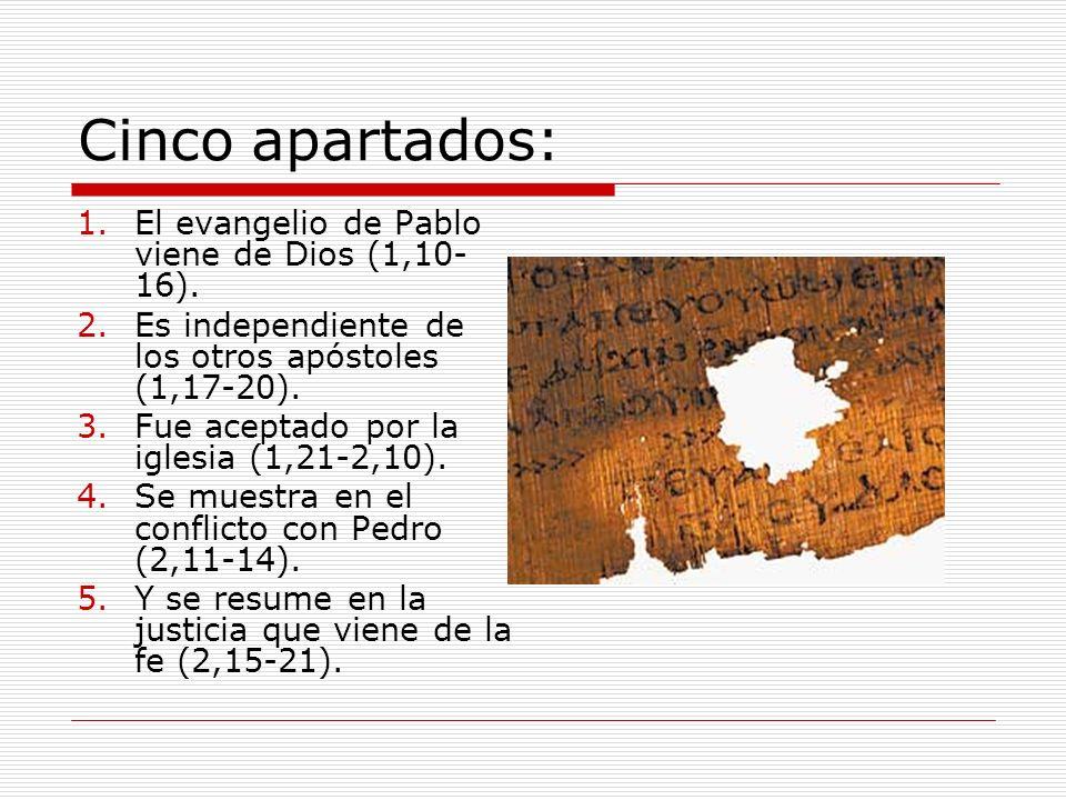 Cinco apartados: El evangelio de Pablo viene de Dios (1,10-16).