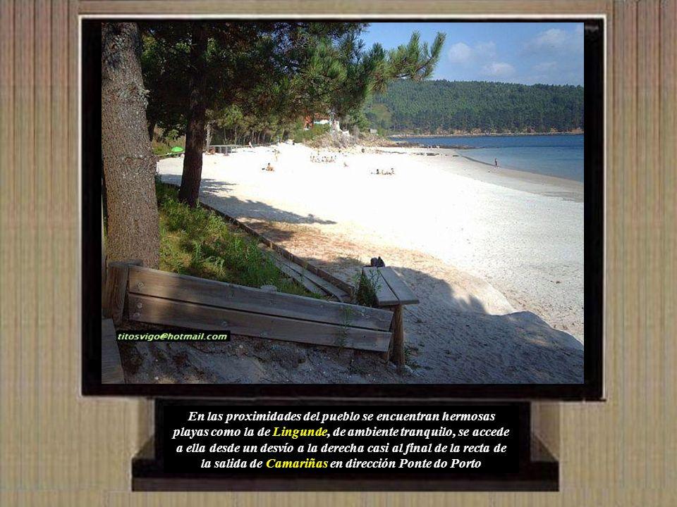 En las proximidades del pueblo se encuentran hermosas playas como la de Lingunde, de ambiente tranquilo, se accede a ella desde un desvío a la derecha casi al final de la recta de la salida de Camariñas en dirección Ponte do Porto