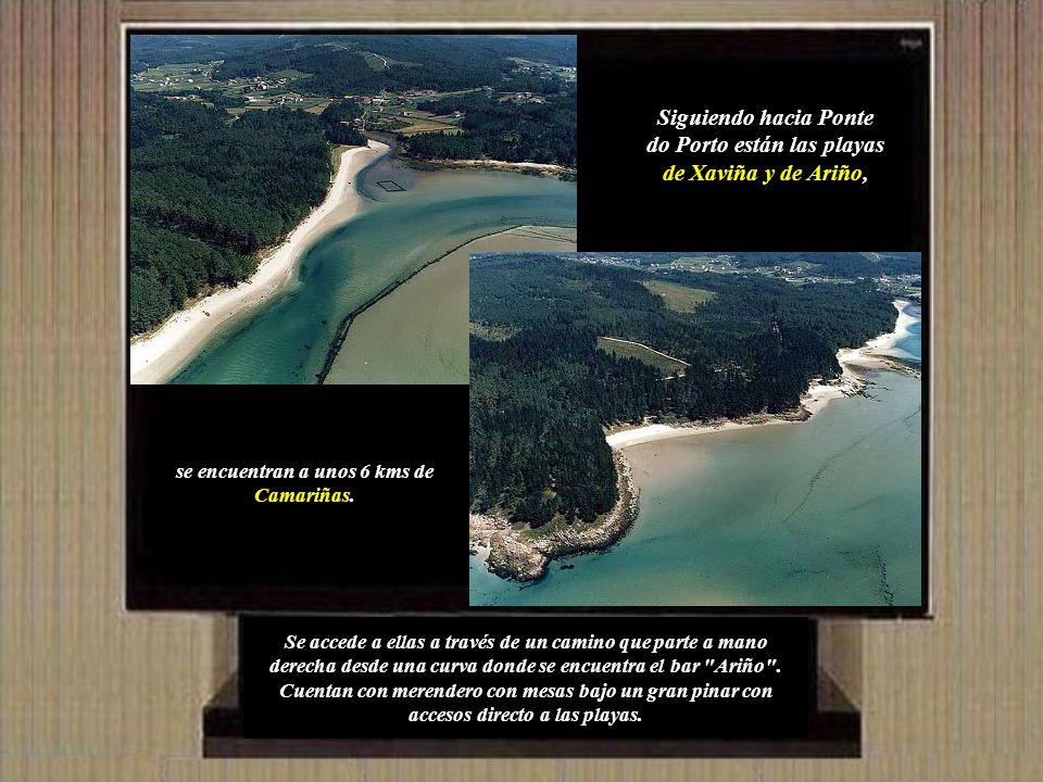 Siguiendo hacia Ponte do Porto están las playas de Xaviña y de Ariño,
