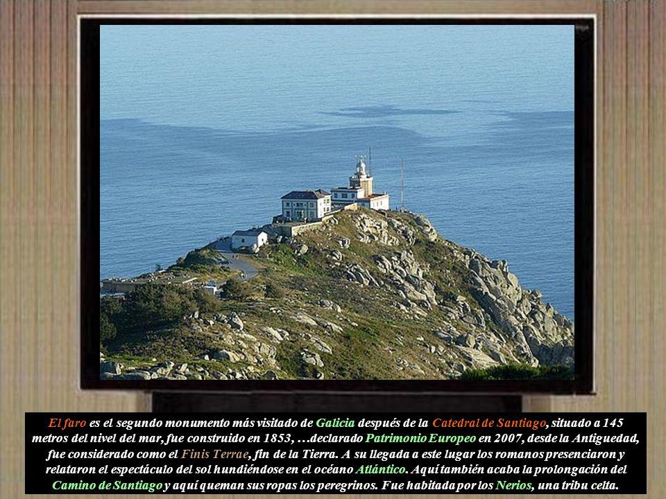 El faro es el segundo monumento más visitado de Galicia después de la Catedral de Santiago, situado a 145 metros del nivel del mar, fue construido en 1853, …declarado Patrimonio Europeo en 2007, desde la Antiguedad, fue considerado como el Finis Terrae, fin de la Tierra.