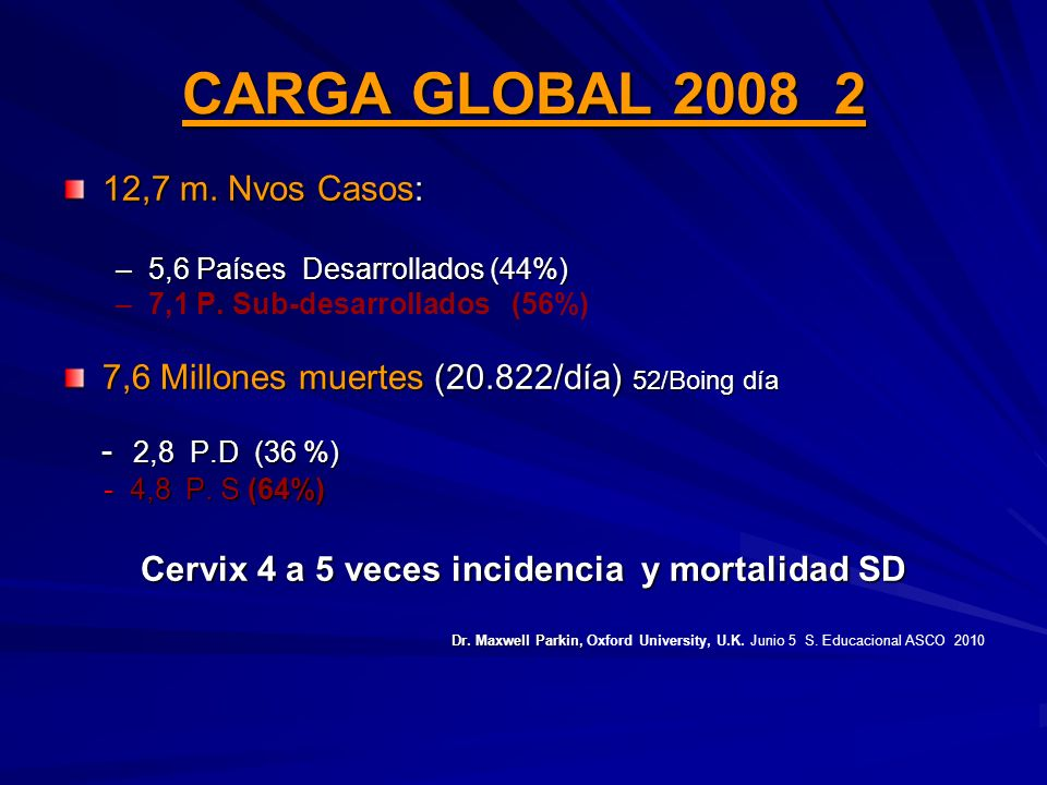 Cervix 4 a 5 veces incidencia y mortalidad SD