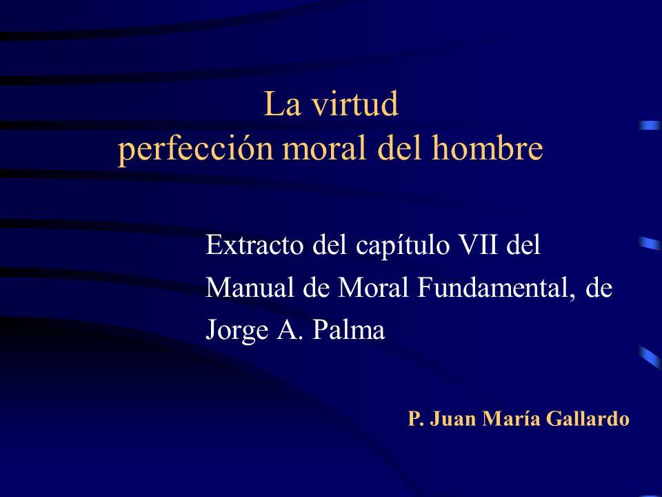 La virtud perfección moral del hombre