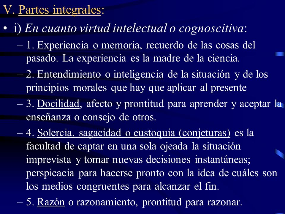 i) En cuanto virtud intelectual o cognoscitiva: