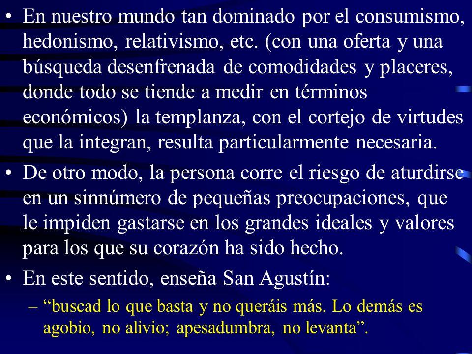En este sentido, enseña San Agustín: