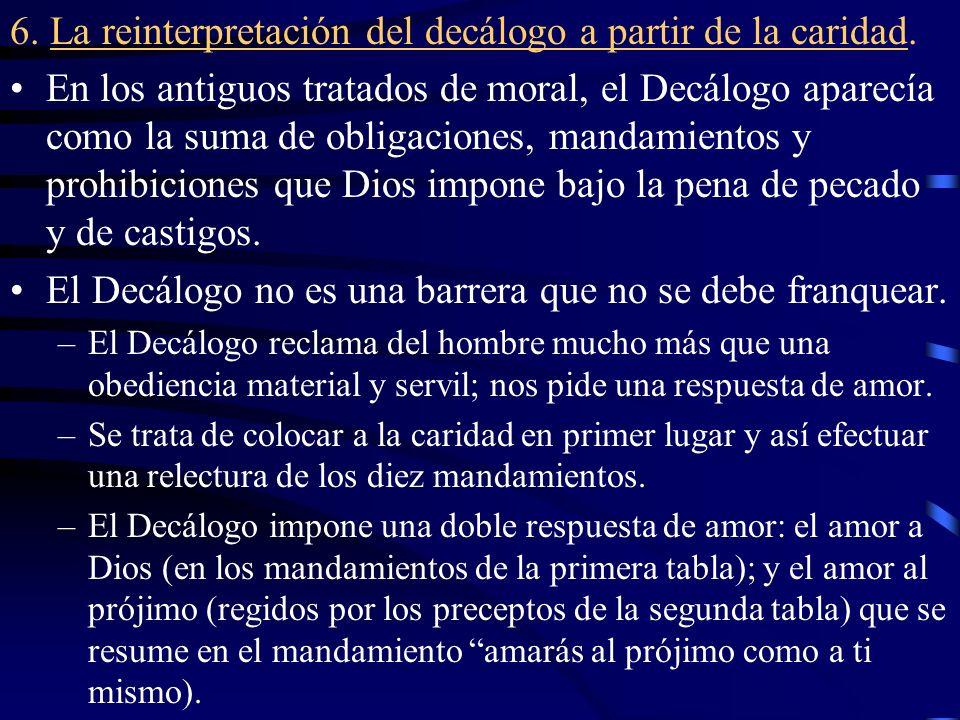 6. La reinterpretación del decálogo a partir de la caridad.