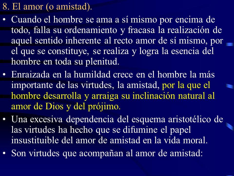 8. El amor (o amistad).