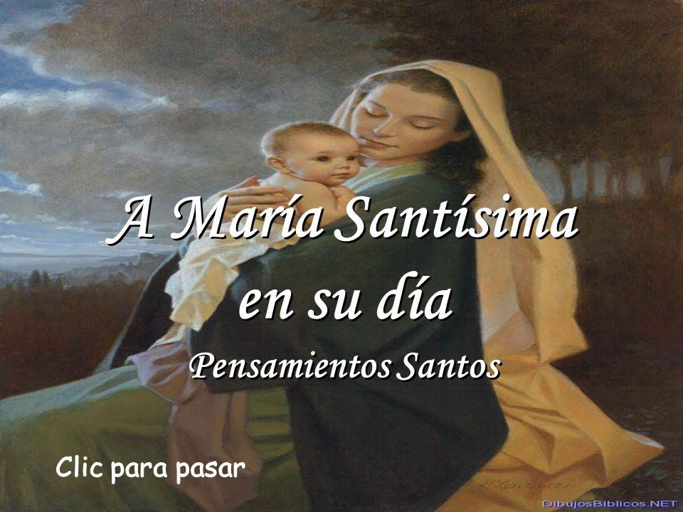 A María Santísima en su día