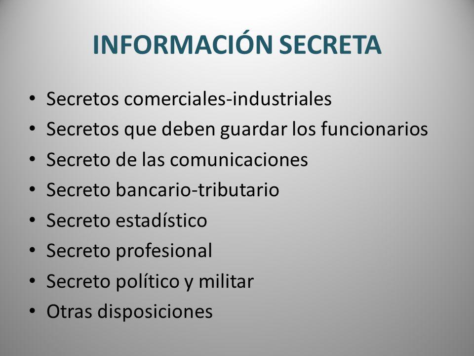 INFORMACIÓN SECRETA Secretos comerciales-industriales