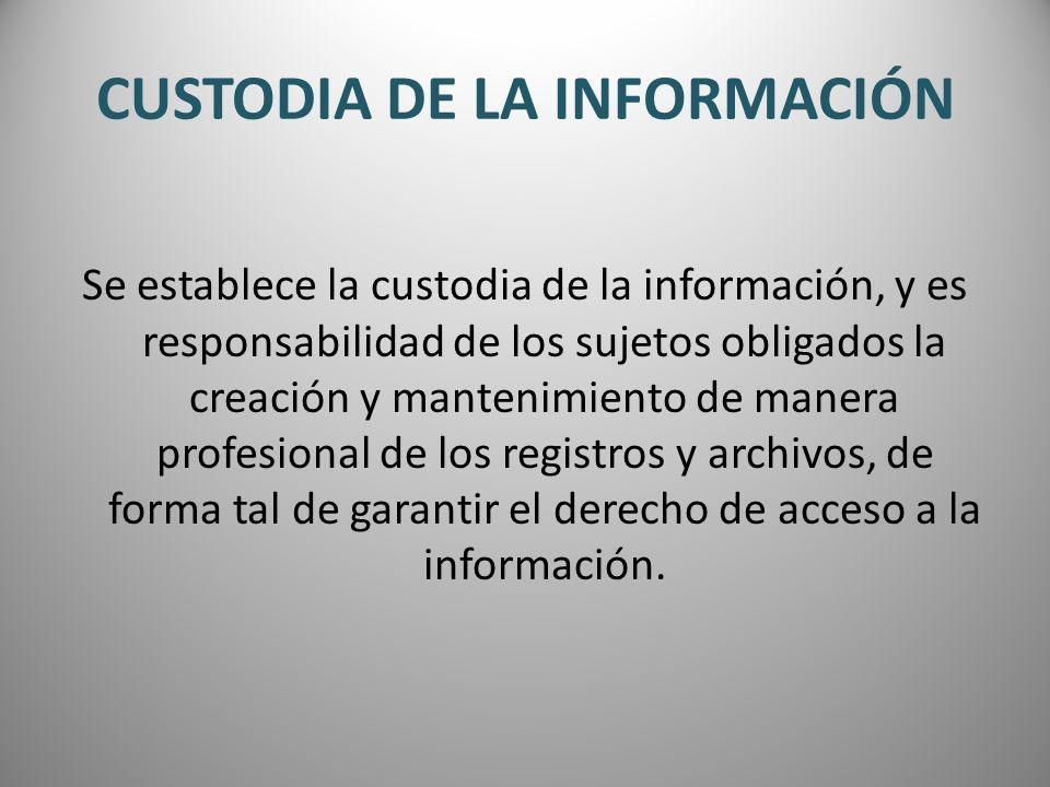 CUSTODIA DE LA INFORMACIÓN