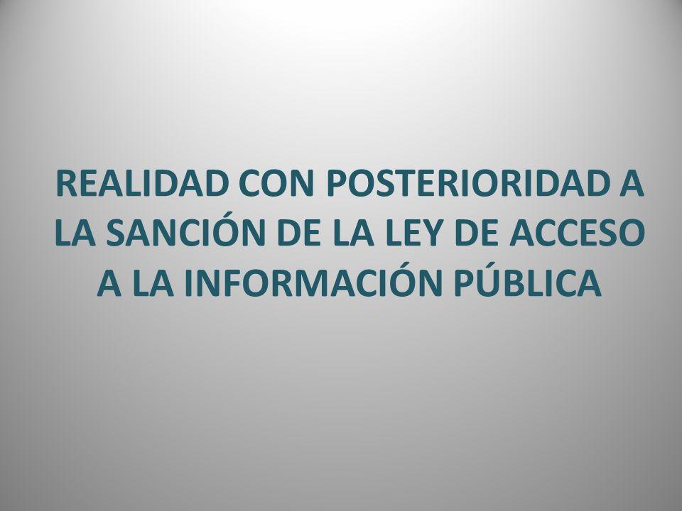 REALIDAD CON POSTERIORIDAD A LA SANCIÓN DE LA LEY DE ACCESO A LA INFORMACIÓN PÚBLICA