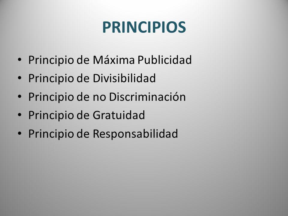 PRINCIPIOS Principio de Máxima Publicidad Principio de Divisibilidad