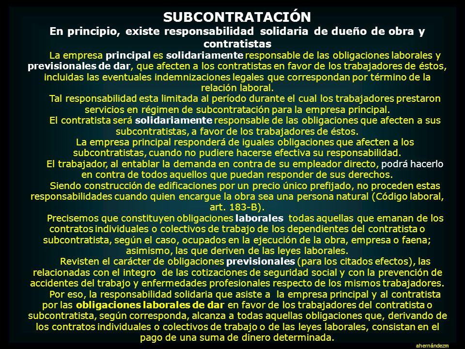 SUBCONTRATACIÓNEn principio, existe responsabilidad solidaria de dueño de obra y contratistas.