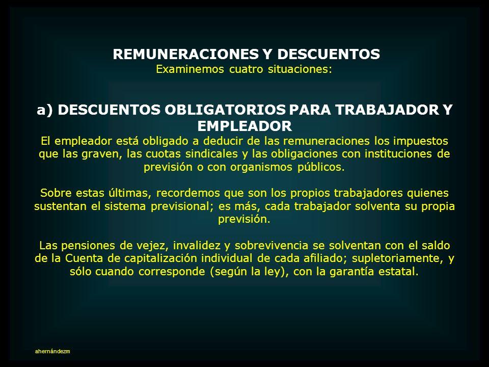 a) DESCUENTOS OBLIGATORIOS PARA TRABAJADOR Y EMPLEADOR