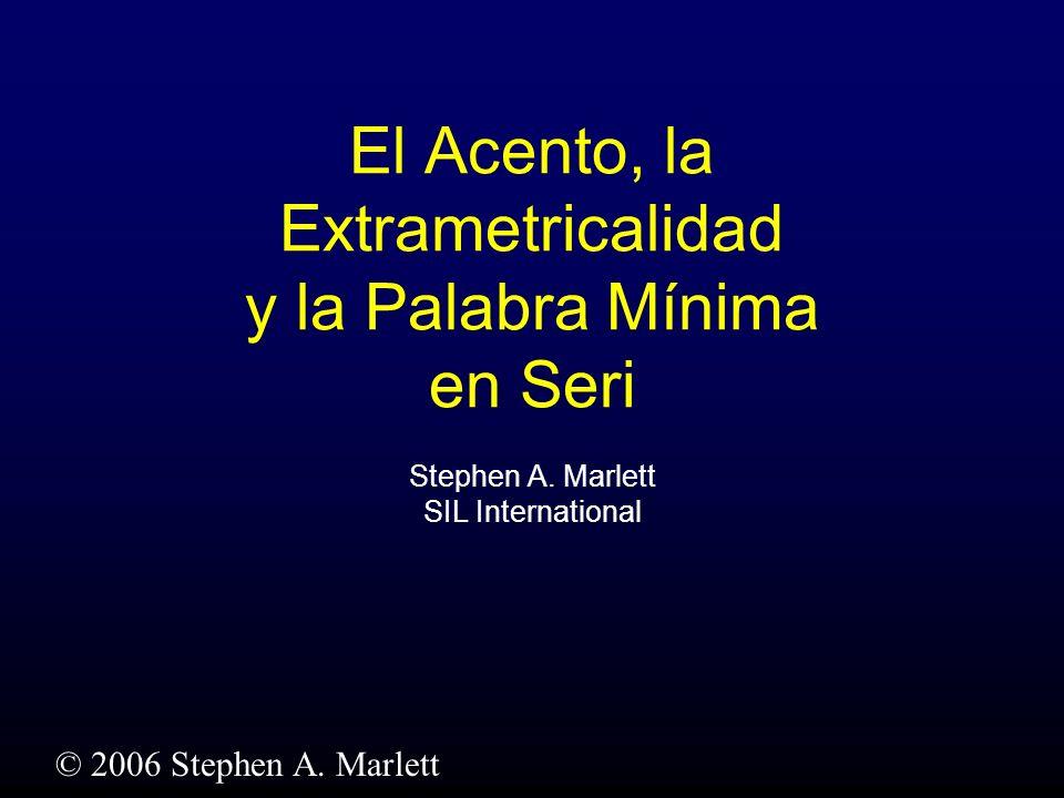 El Acento, la Extrametricalidad y la Palabra Mínima en Seri