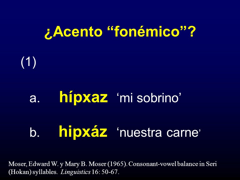 ¿Acento fonémico (1) a. hípxaz 'mi sobrino' b. hipxáz 'nuestra carne'