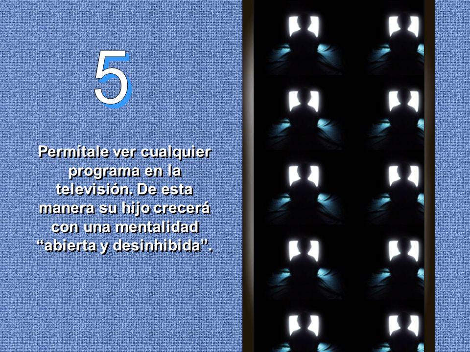 5 Permítale ver cualquier programa en la televisión.