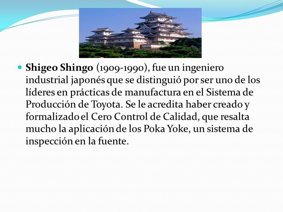 Shigeo Shingo (1909-1990), fue un ingeniero industrial japonés que se distinguió por ser uno de los líderes en prácticas de manufactura en el Sistema de Producción de Toyota.