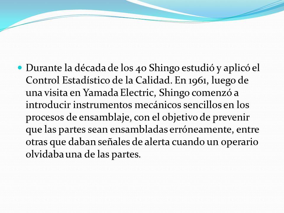 Durante la década de los 40 Shingo estudió y aplicó el Control Estadístico de la Calidad.