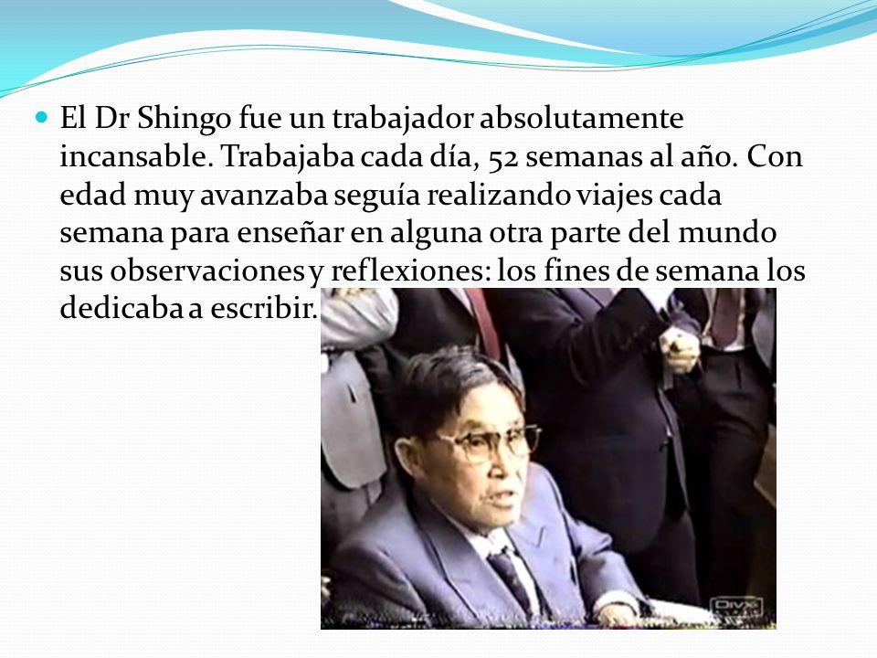 El Dr Shingo fue un trabajador absolutamente incansable