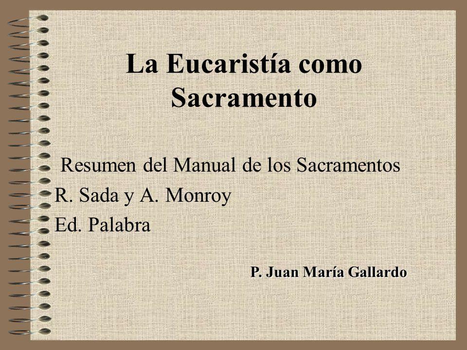 La Eucaristía como Sacramento