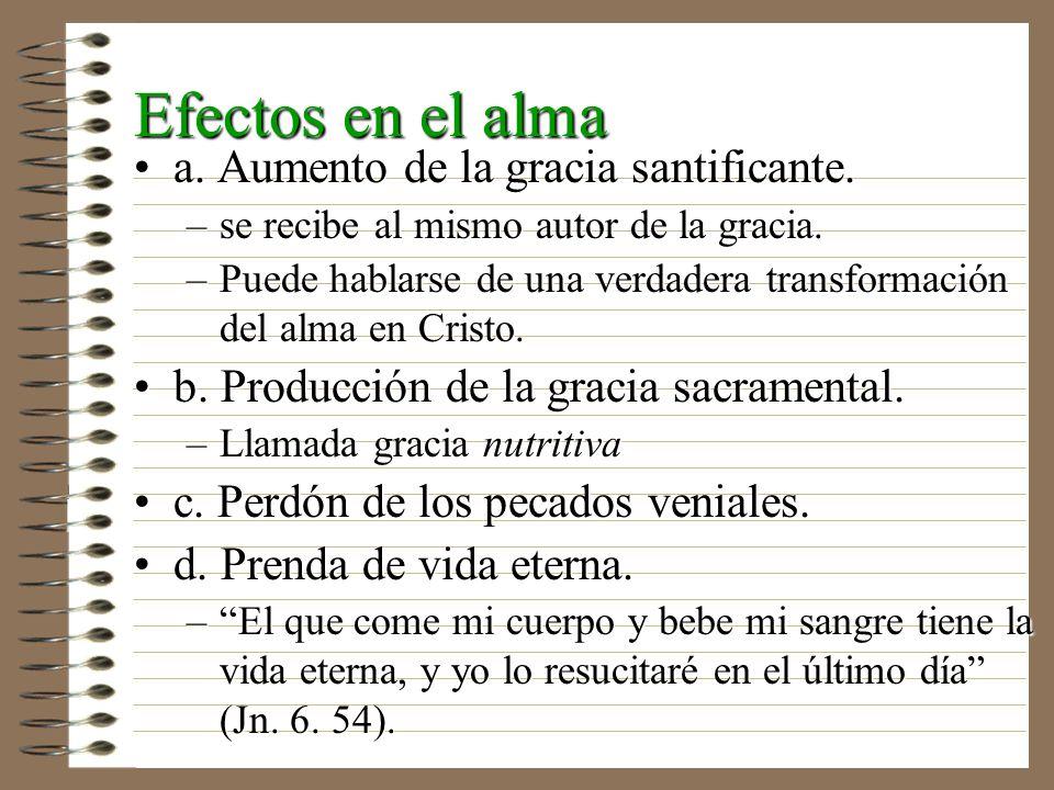 Efectos en el alma a. Aumento de la gracia santificante.