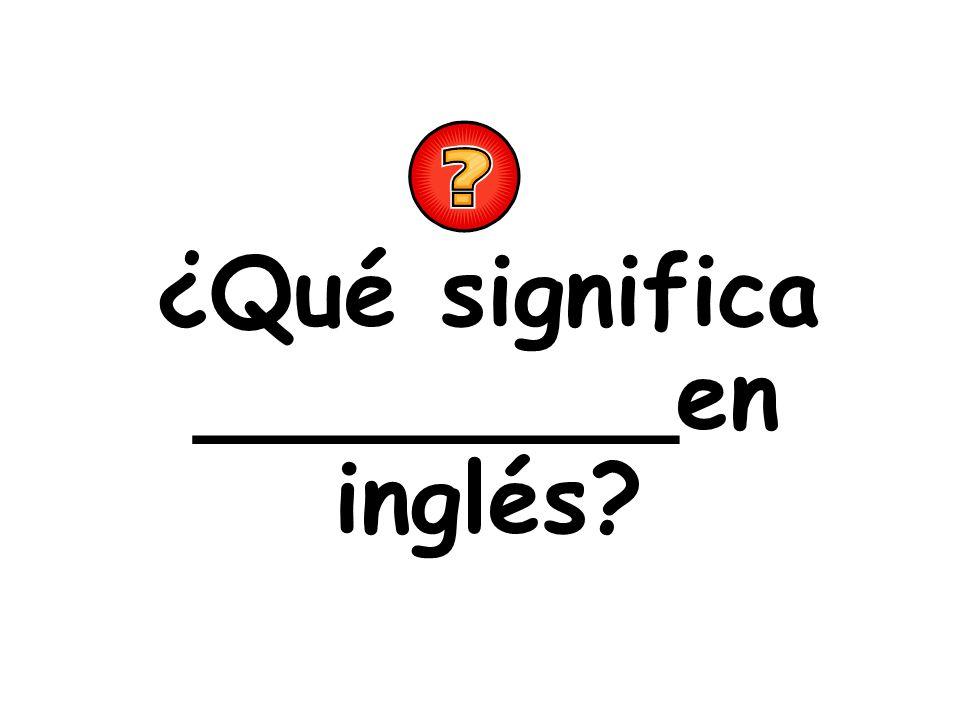 ¿Qué significa ________en inglés