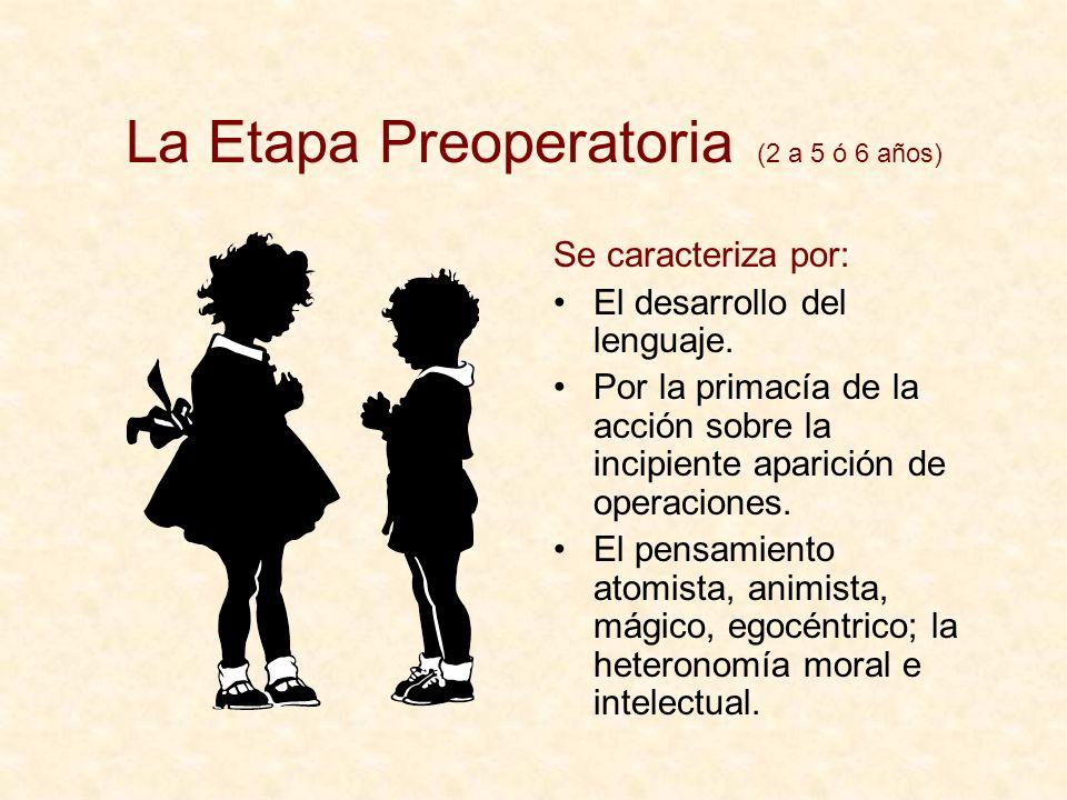 La Etapa Preoperatoria (2 a 5 ó 6 años)