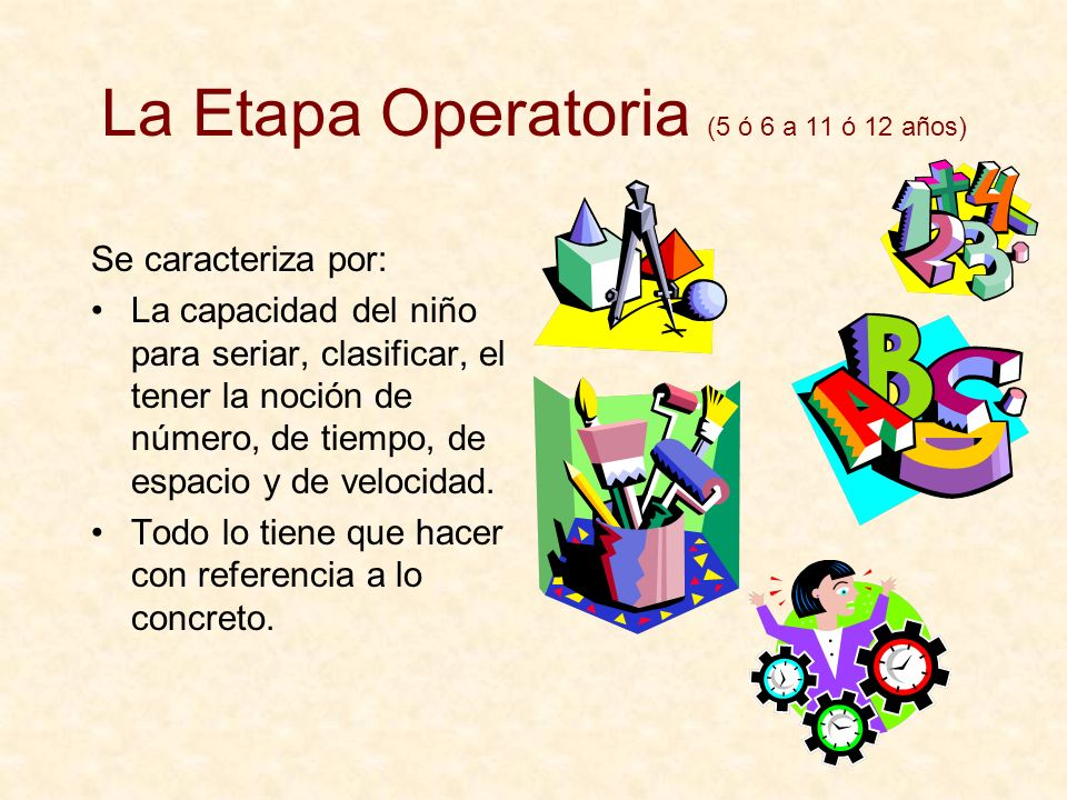 La Etapa Operatoria (5 ó 6 a 11 ó 12 años)