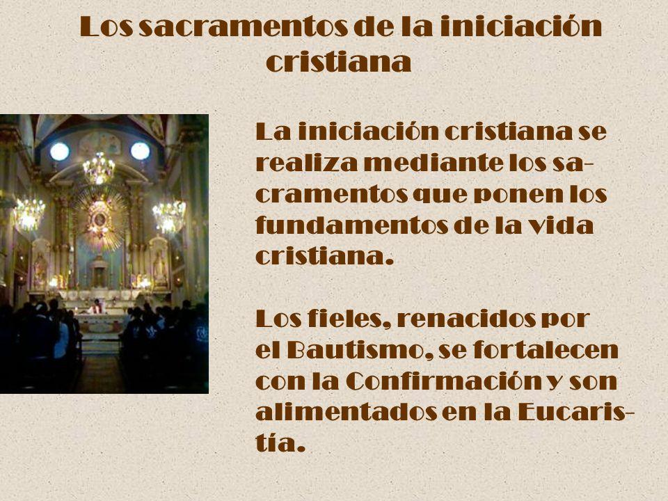 Los sacramentos de la iniciación cristiana