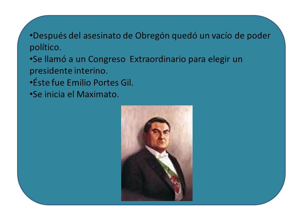 Después del asesinato de Obregón quedó un vacío de poder político.