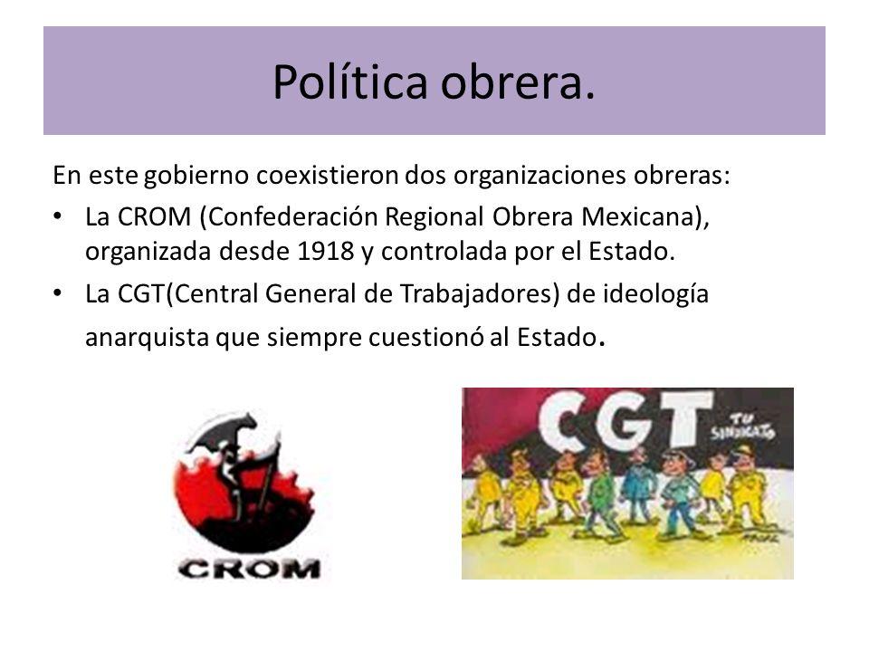 Política obrera. En este gobierno coexistieron dos organizaciones obreras: