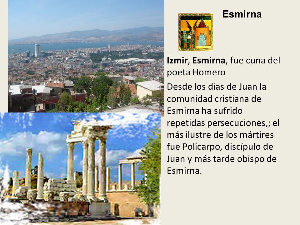 Esmirna Izmir, Esmirna, fue cuna del poeta Homero.
