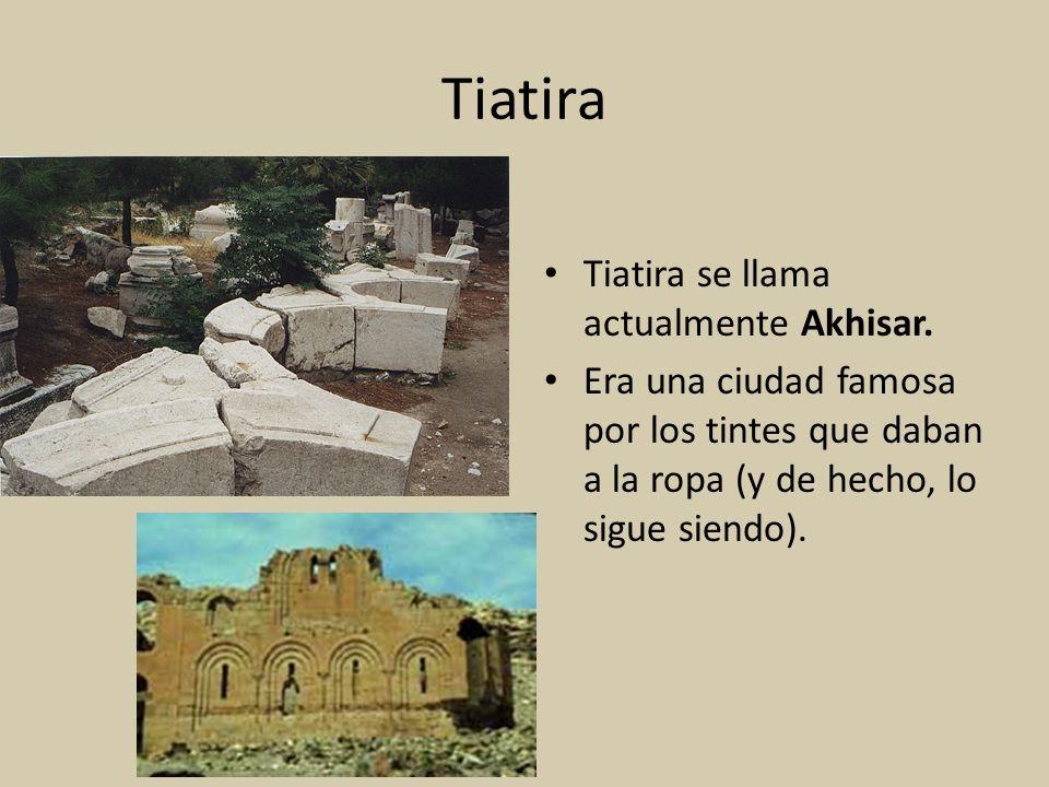 Tiatira Tiatira se llama actualmente Akhisar.