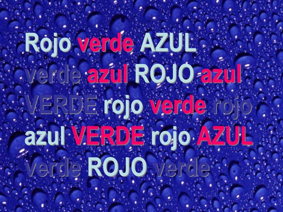 Rojo verde AZUL verde azul ROJO azul VERDE rojo verde rojo azul VERDE rojo AZUL verde ROJO verde
