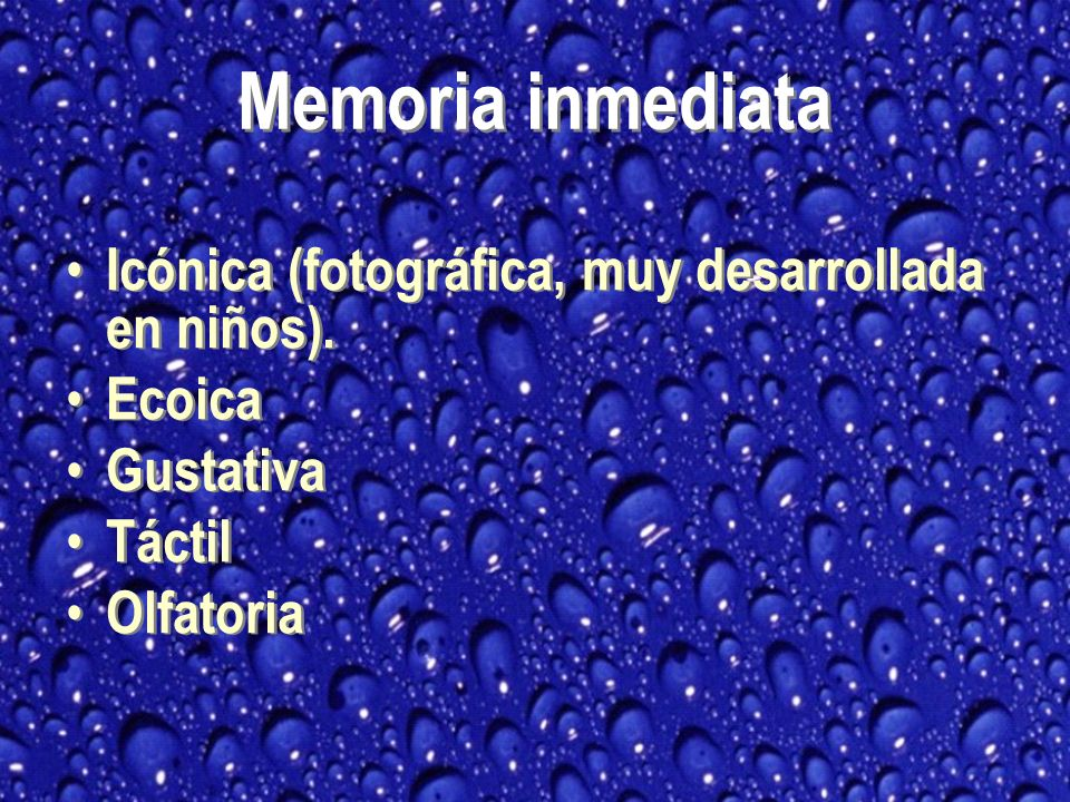 Memoria inmediata Icónica (fotográfica, muy desarrollada en niños).
