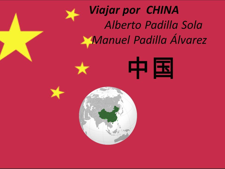 Viajar por CHINA Alberto Padilla Sola Manuel Padilla Álvarez