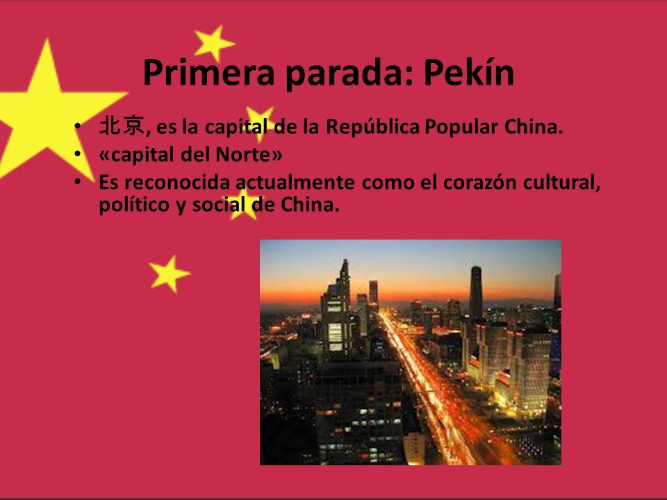 Primera parada: Pekín 北京, es la capital de la República Popular China.