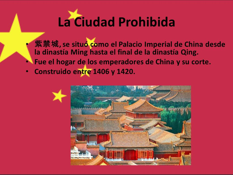 La Ciudad Prohibida紫禁城, se situó como el Palacio Imperial de China desde la dinastía Ming hasta el final de la dinastía Qing.