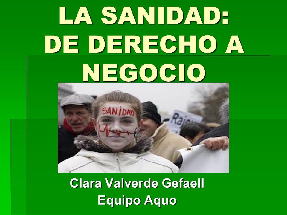 LA SANIDAD: DE DERECHO A NEGOCIO