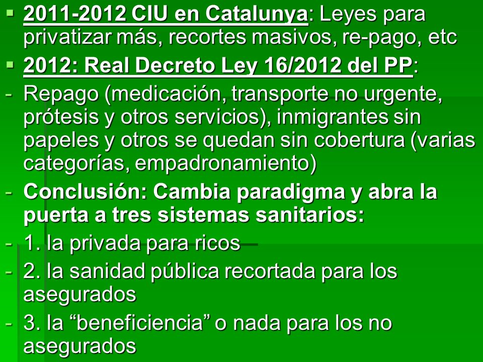 2011-2012 CIU en Catalunya: Leyes para privatizar más, recortes masivos, re-pago, etc